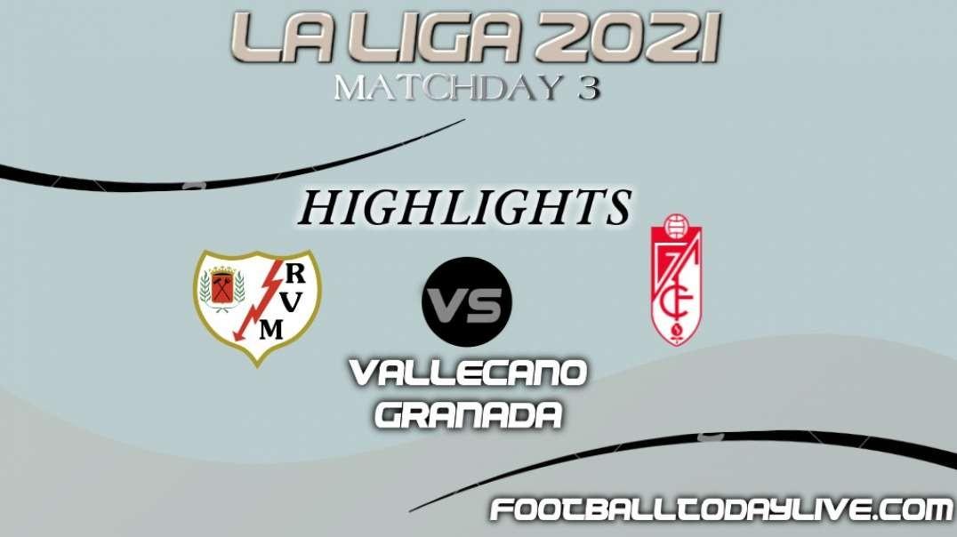 Vallecano vs Granada Highlights 2021   La Liga Matchday 3
