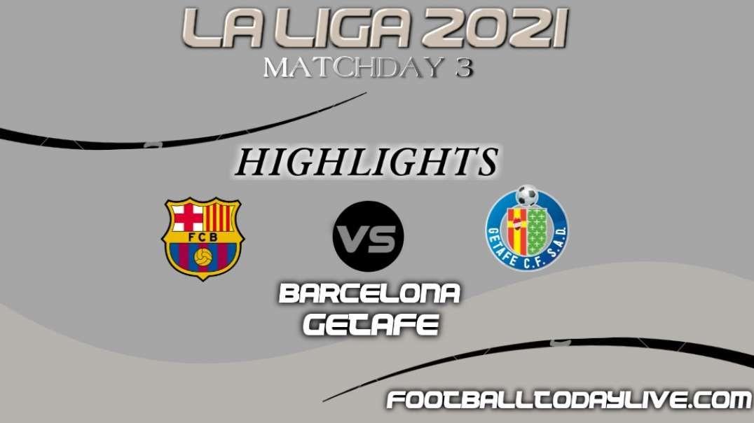 Barcelona vs Getafe Highlights 2021   La Liga Matchday 3