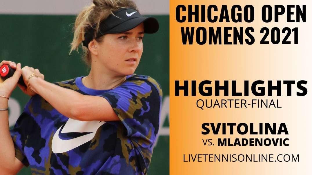 E. Svitolina vs K. Mladenovic Q-F Highlights 2021 | Chicago Open