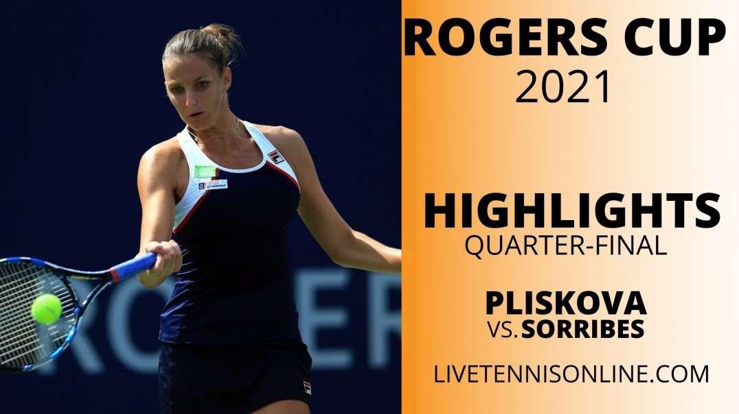 K. Pliskova vs S. Sorribes Q-F Highlights 2021 | Rogers Cup