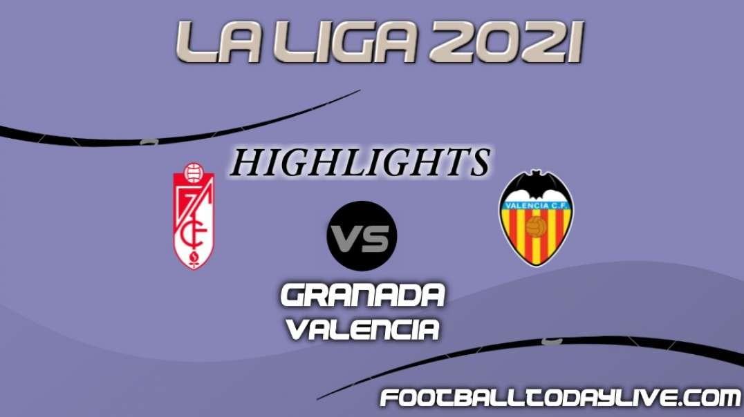 Granada vs Valencia Highlights 2021 | La Liga