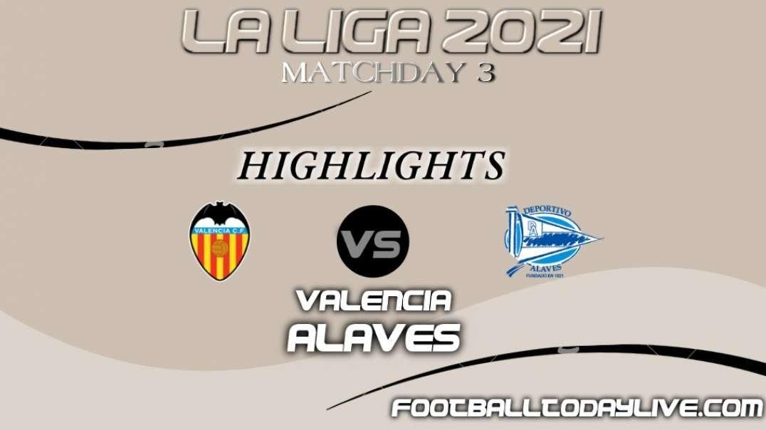 Valencia vs Alaves Highlights 2021   La Liga Matchday 3