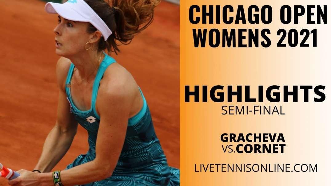 V. Gracheva vs A. Cornet S-F Highlights 2021 | Chicago Open