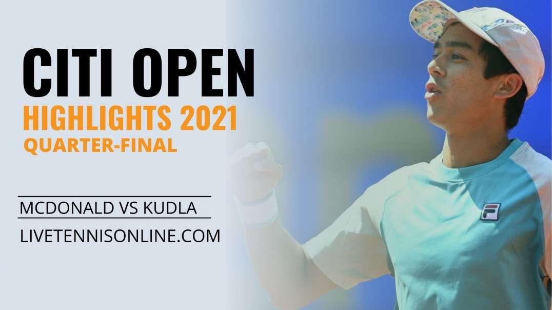 M. Mcdonald vs D. Kudla Q-F Highlights 2021   Citi Open
