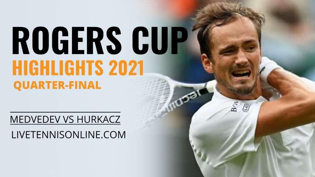 D. Medvedev vs H. Hurkacz Q-F Highlights 2021 | Rogers Cup