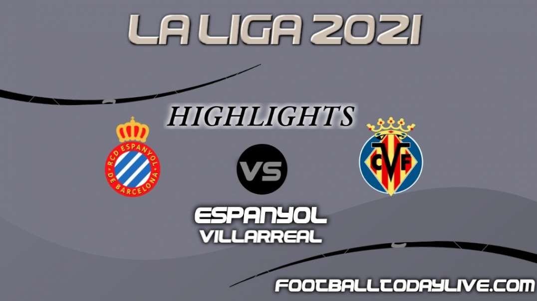 Espanyol vs Villarreal Highlights 2021   La Liga