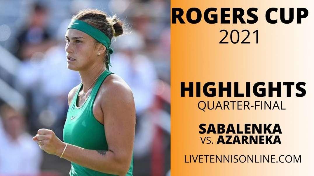 A. Sabalenka vs V Azarenka Q-F Highlights 2021 | Rogers Cup