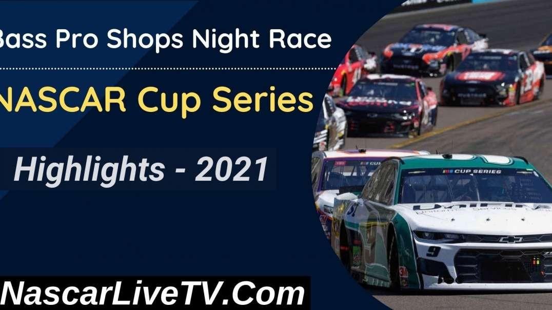 Bass Pro Shops Night Race Highlights NASCAR Cup Series 2021