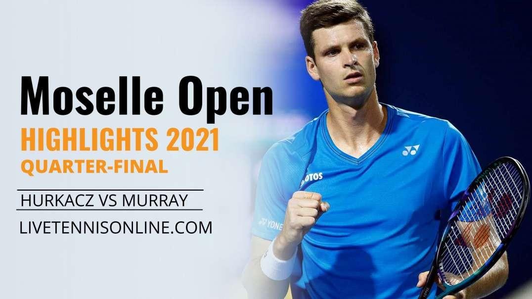 H. Hurkacz vs A. Murray Q-F Highlights 2021   Moselle Open