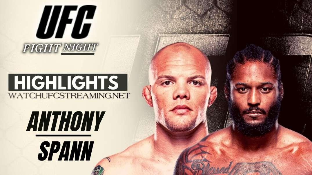 UFC | Anthony vs Spann Highlights 2021