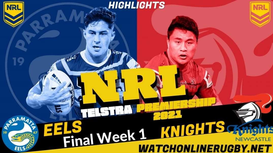 Eels vs Knights Final week 1 Highlights 2021 NRL Rugby