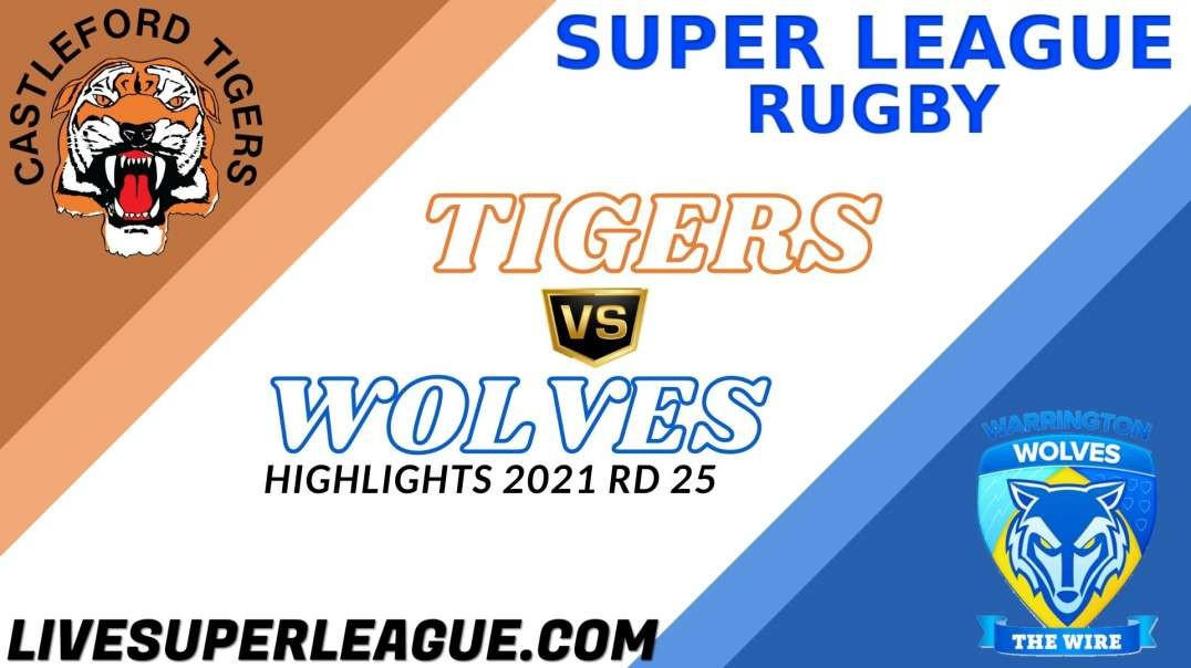 Castleford Tigers vs Warrington Wolves RD 25 Highlights 2021 Super League Rugby