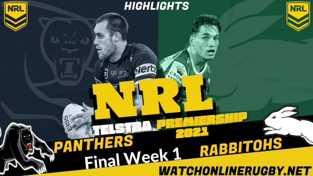 Panthers vs Rabbitohs final week 1 Highlights 2021 NRL Rugby