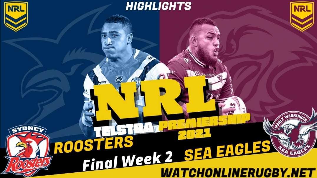 Sea Eagles v Roosters Final Week 2  Highlights 2021 NRL Rugby