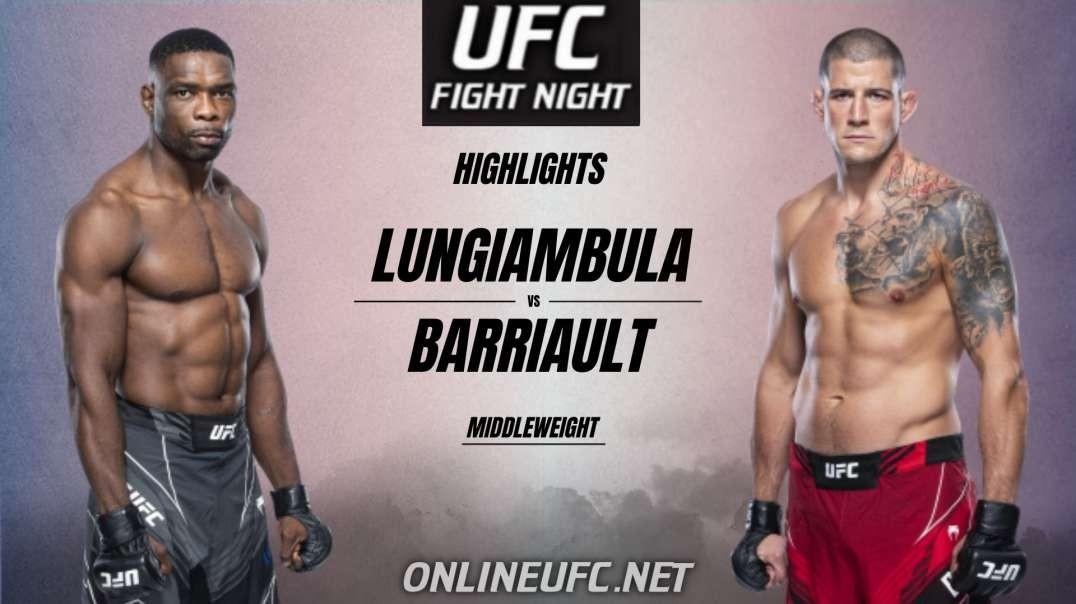 Lungiambula Vs Barriault Highlights 2021 | UFC Fight Night