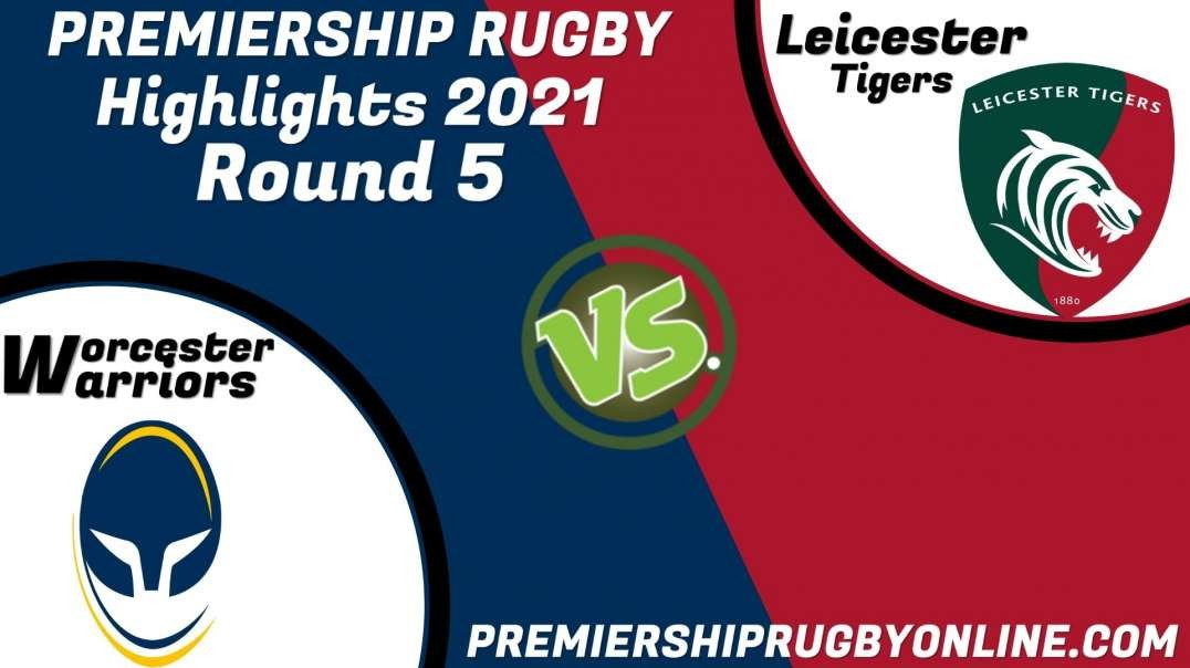 Worcester Warriors vs Leicester Tigers RD 5 Highlights 2021 Premiership Rugby