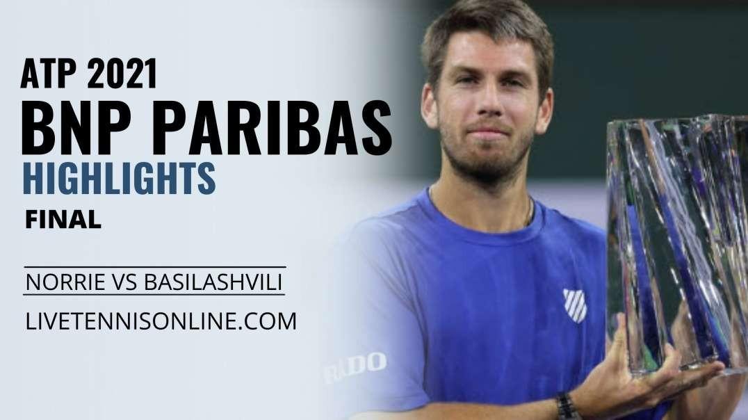 Norrie vs Basilashvili Final Highlights 2021 | BNP Paribas Open