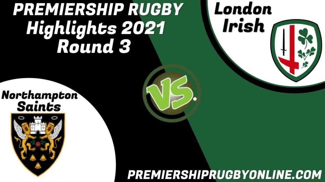 Northampton Saints vs London Irish RD 3 Highlights 2021 Premiership Rugby