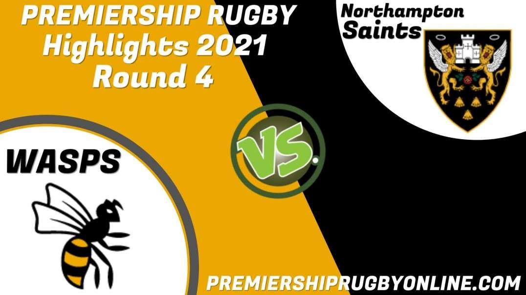Wasps vs Northampton Saints RD 4 Highlights 2021 Premiership Rugby