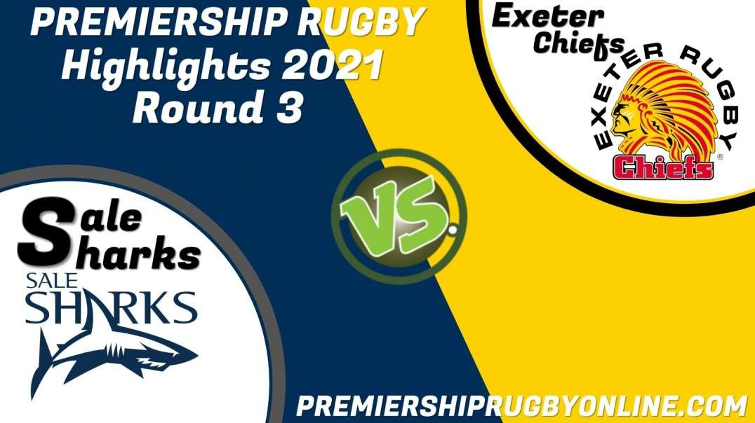 Sale Sharks vs Exeter Chiefs RD 3 Highlights 2021 Premiership Rugby
