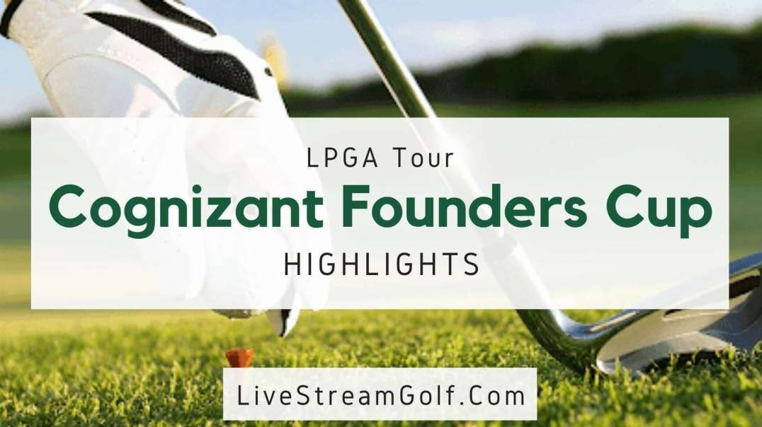 Cognizant Founders Cup Rd 3 Highlights: LPGA Tour 2021