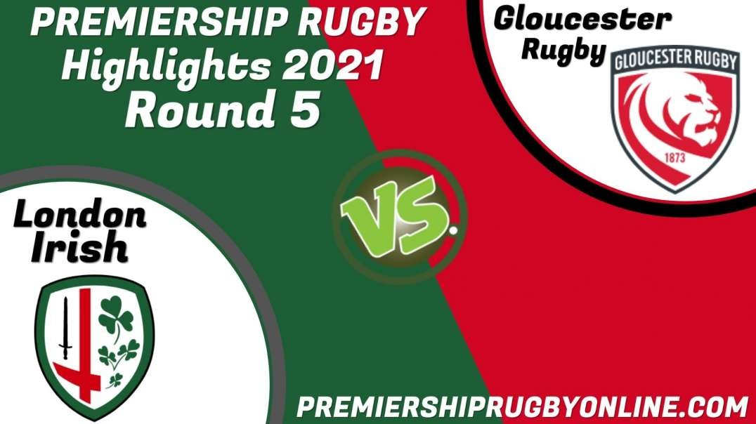 London Irish vs Gloucester Rugby RD 5 Highlights 2021 Premiership Rugby