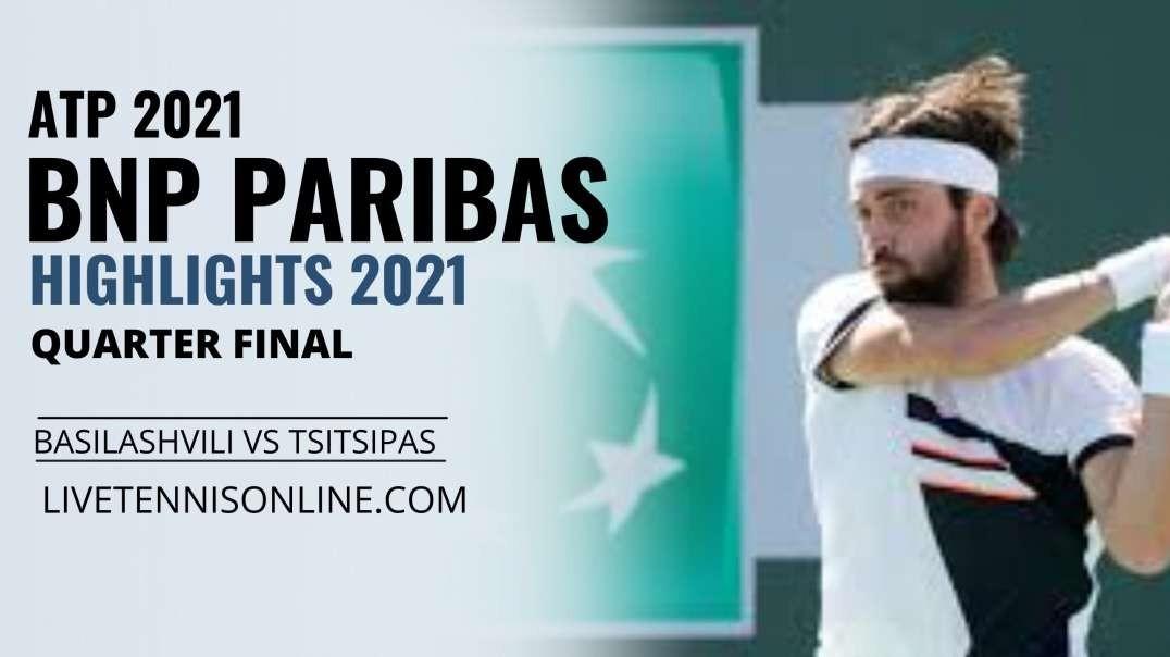 N. Basilashvili vs S. Tsitsipas Q-F Highlights 2021 | BNP Paribas Open