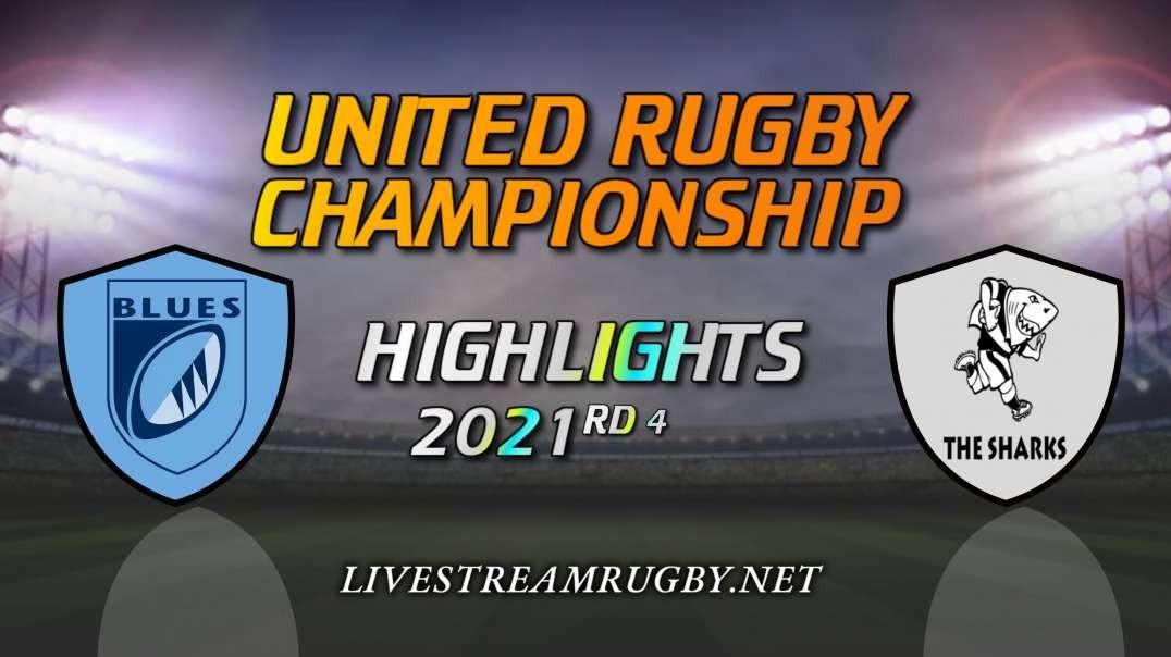 Cardiff Blues vs Sharks Highlights 2021 Rd 4 | United Rugby