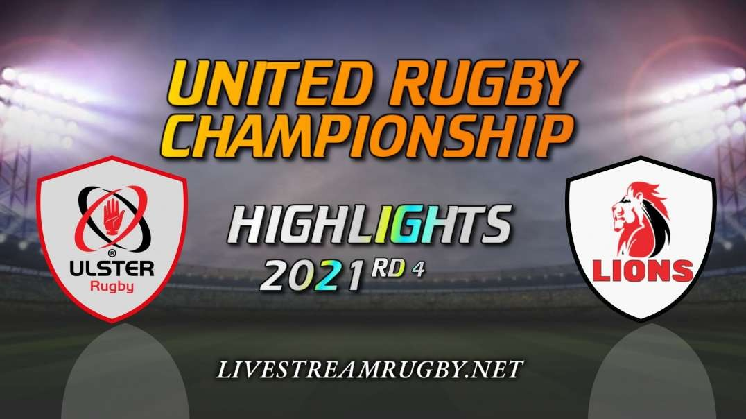 Ulster vs Lions Highlights 2021 Rd 4 | United Rugby