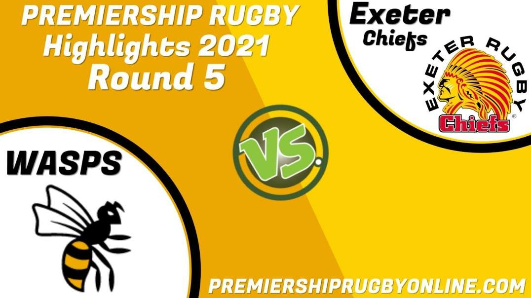 Wasps vs Exeter Chiefs RD 5 Highlights 2021 Premiership Rugby