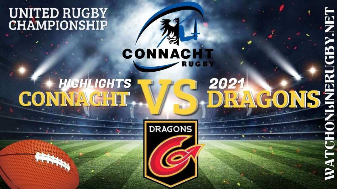 Connacht vs Dragons RD 3 Highlights 2021 United Rugby Championships