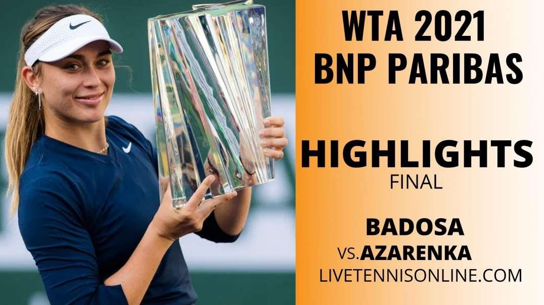 Badosa vs Azarenka Final Highlights 2021 | BNP Paribas Open