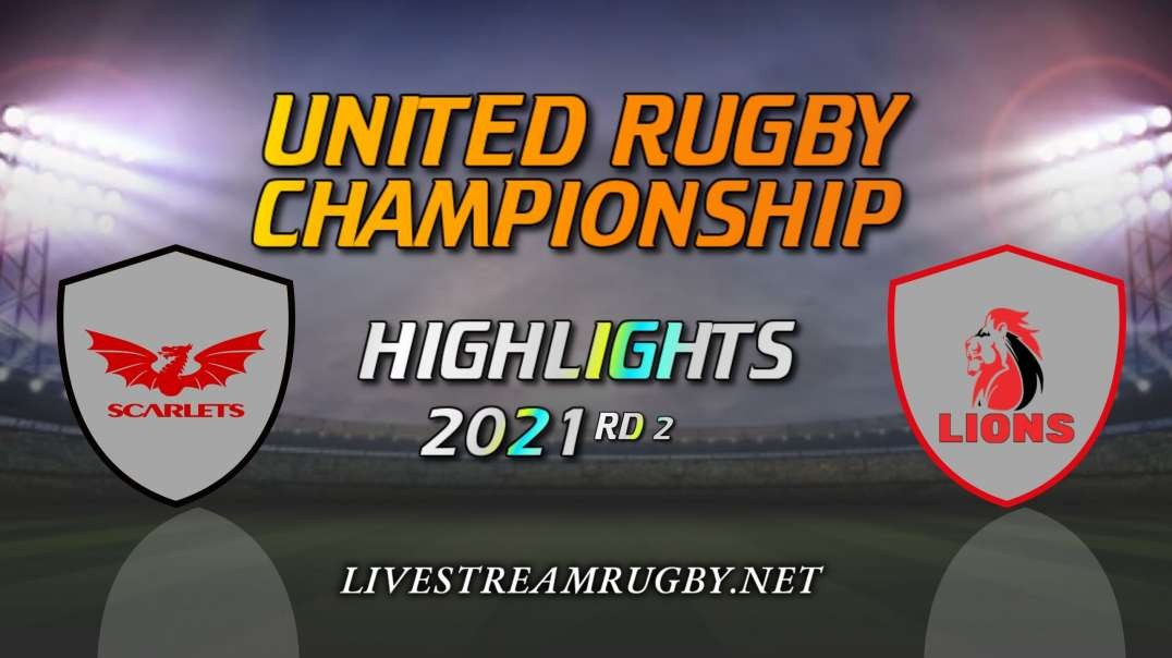 Scarlets vs Lions Highlights 2021 Rd 2   United Rugby