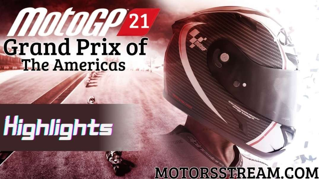 The Americas Motorcycle Grand Prix Highlights 2021