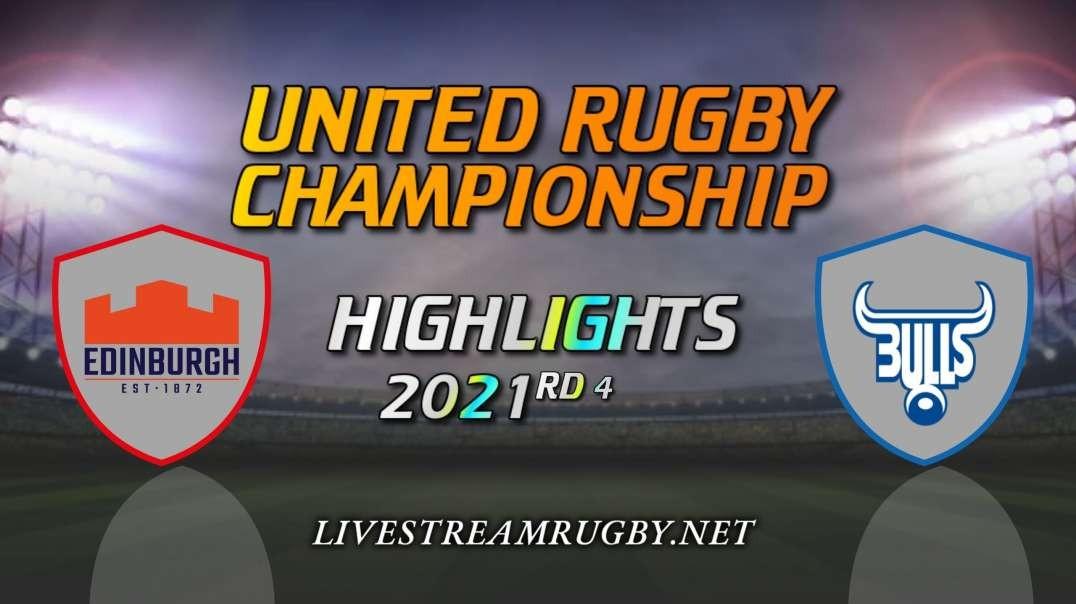 Edinburgh vs Bulls Highlights 2021 Rd 4 | United Rugby