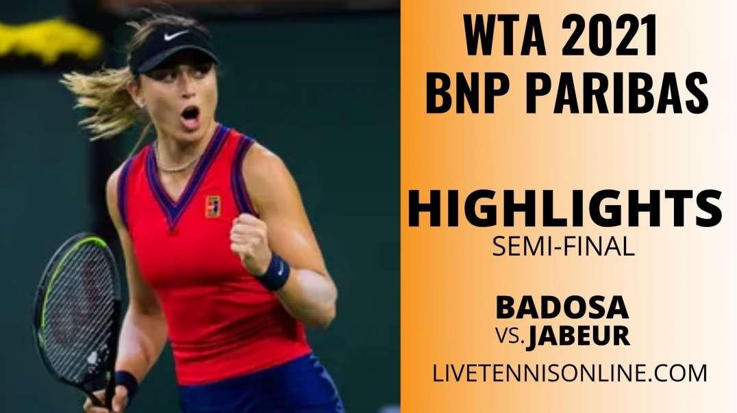 Jabeur vs Badosa S-F Highlights 2021 | BNP Paribas Open