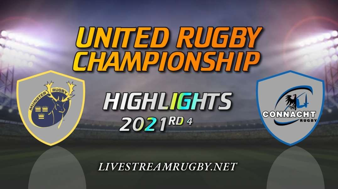 Munster vs Connacht Highlights 2021 Rd 4 | United Rugby