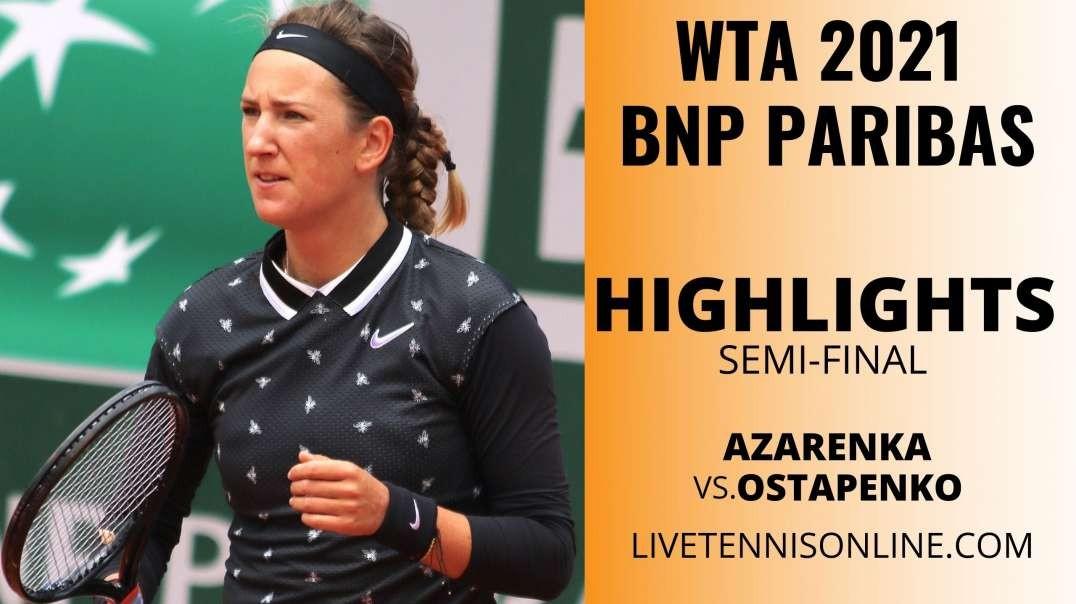 Azarenka vs Ostapenko S-F Highlights 2021 | BNP Paribas Open