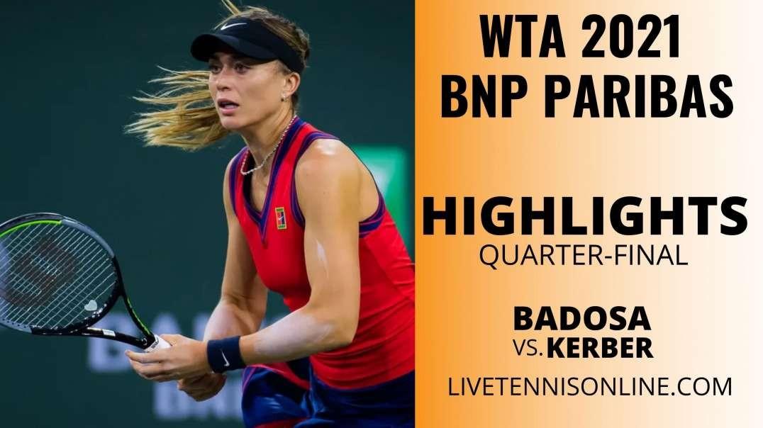 Badosa vs Kerber Q-F Highlights 2021 | BNP Paribas Open