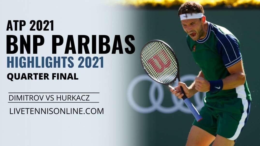 Dimitrov vs Hurkacz Q-F Highlights 2021 | BNP Paribas Open