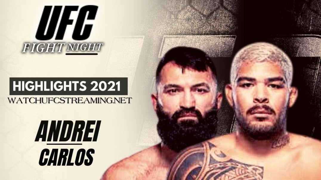 UFC | Andrei vs Carlos Highlights 2021